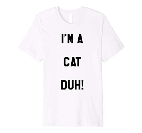 (Im eine Katze DUH Shirt Kostüm, Funny einfach Halloween Shirts)
