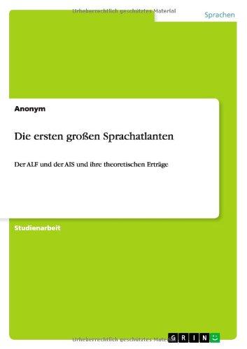 Die ersten großen Sprachatlanten: Der ALF und der AIS und ihre theoretischen Erträge