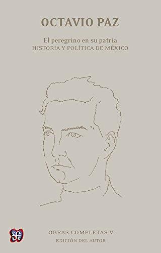 Obras Completas, V.: El Peregrino En Su Patria. Historia y Pol-Tica de M'Xico: 5
