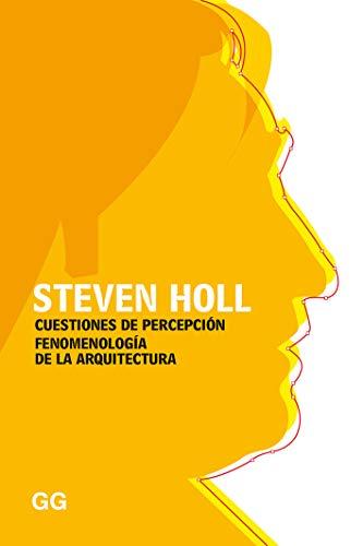Cuestiones de percepción Fenomenología de la arquitectur (GGperfiles)
