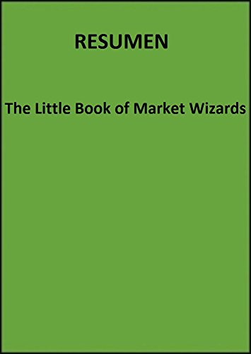 The Little Book of Market Wizards RESUMEN (Spanish Edition)