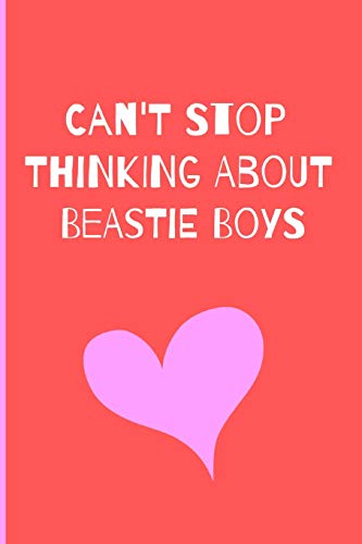 Can't Stop Thinking About Beastie Boys: Fan Novelty Notebook / Journal / Gift / Diary 120 Lined Pages (6
