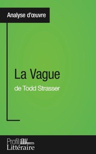 La Vague de Todd Strasser (Analyse approfondie): Approfondissez votre lecture des romans classiques et modernes avec Profil-Litteraire.fr