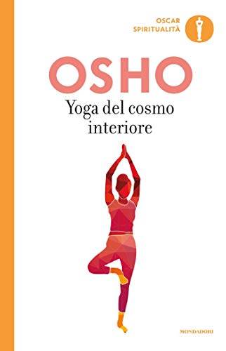 Yoga del cosmo interiore (Yoga: la via dellintegrazione Vol ...