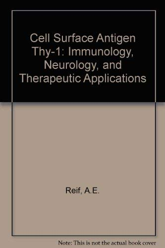 Cell Surface Antigen Thy-1: Immunology, Neurology, and Therapeutic Applications (Immunology Series, Band 45)