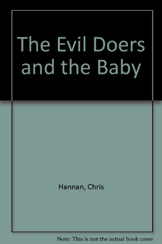 The Evil Doers and the Baby