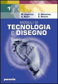 Moduli di tecnologia e disegno. Per gli Ist. Tecnici industriali: 1