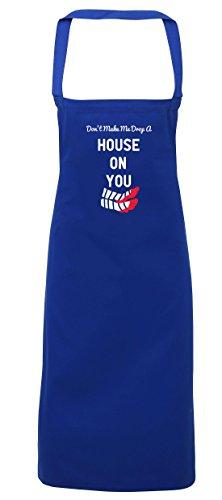 hippowarehouse Don 't Make Me Drop ein Haus auf sie Schürze Küche Kochen Malerei DIY Einheitsgröße Erwachsene, königsblau, (Spiel Kostüme Twister)