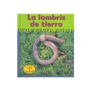 La Lombriz de Tierra = Earthworms (HEINEMANN LEE Y APRENDE/HEINEMANN READ AND LEARN (SPANISH)) por Lola M. Schaefer