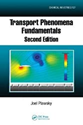 Transport Phenomena Fundamentals. Second Edition (Chemical Industries) [Hardcover] [2009] 2 Ed. Joel Plawsky