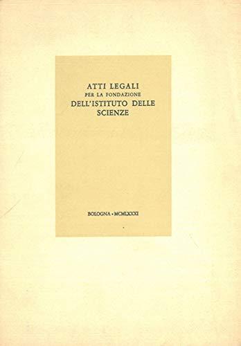 Atti Legali per la fondazione dell'Istituto delle Scienze.