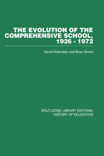 The Evolution of the Comprehensive School: 1926-1972