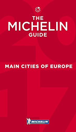 Michelin Red Guide 2017 Main Cities of Europe: Restaurants & Hotels