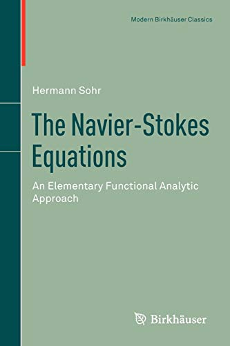 The Navier-Stokes Equations: An Elementary Functional Analytic Approach (Modern Birkhäuser Classics)