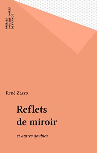 Reflets de miroir: et autres doubles (Croissance de l'enfant, genèse de l'homme t. 22) par René Zazzo