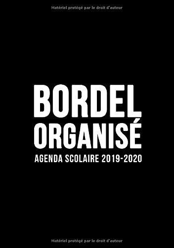 Agenda scolaire 2019-2020 : Bordel organisé: Du 1er septembre 2019 au 31 août 2020: aperçu hebdomadaire et mensuel, journal, planificateur & organiseur semainier : fond noir simple 9591 par Honey Badger Coloring
