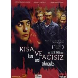 Kisa Ve Acisiz - Kurz und Schmerzlos