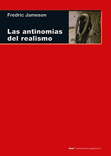 Las antinomias del realismo (Cuestiones de antagonismo)