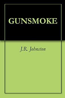 GUNSMOKE by [Johnston, J.R.]