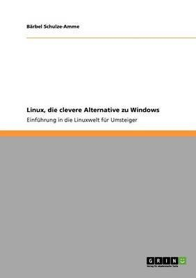 [(Linux, Die Clevere Alternative Zu Windows)] [By (author) B Rbel Schulze-Amme ] published on (August, 2013)