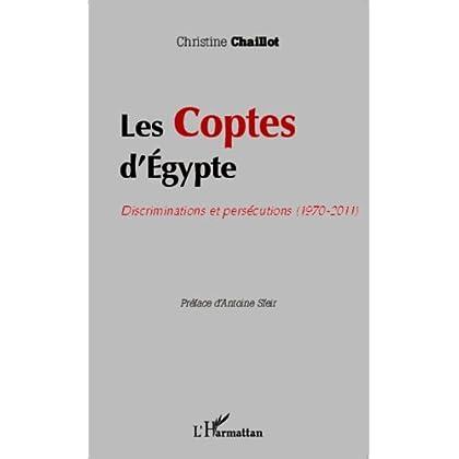 Les Coptes d'Egypte: Discriminations et persécutions (1970 - 2011)