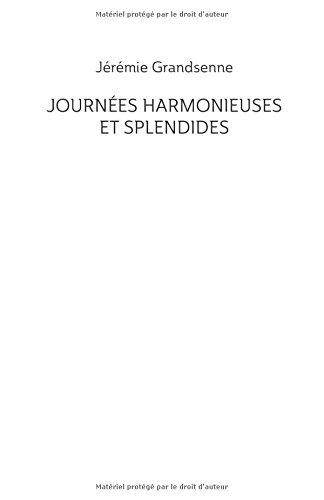 Journées harmonieuses et splendides par Jérémie Grandsenne