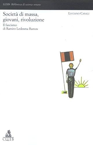 Società di massa, giovani, rivoluzione. Il fascismo di Ramiro Ledesma Ramos (Lexis. Biblioteca di scienze umane)