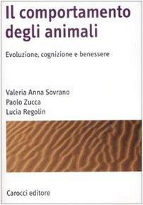 Il comportamento degli animali. Evoluzione, cognizione e benessere (Manuali universitari) por Valeria A. Sovrano
