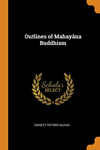 Outlines of Mahayâna Buddhism