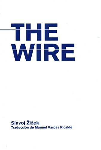The Wire (Emancipatory Space) por Slavoj Zizžek