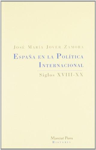 España en la política internacional: Siglos XVIII-XX (Historia)