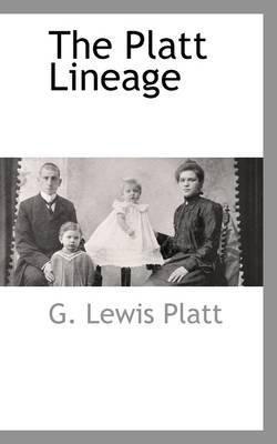 [(The Platt Lineage)] [By (author) G Lewis Platt] published on (May, 2009) par G Lewis Platt