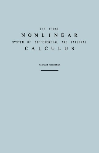 The First Nonlinear System of Differential and Integral Calculus
