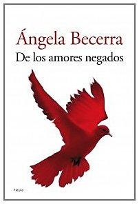 Portada del libro De los amores negados (Planeta Fábula)
