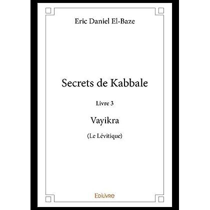 Secrets de Kabbale – Livre 3 : Vayikra (Le Lévitique) (Classique)