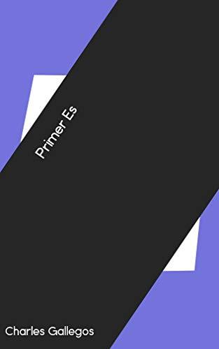 Primer Es (Catalan Edition) por Charles Gallegos