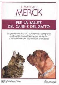 Il manuale Merck per la salute del cane e del gatto