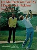 Let Me Teach You Golf as I Taught Jack Nicklaus by Jack Grout (1977-03-24) par Jack Grout