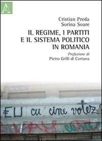 Il regime, i partiti e il sistema politico in Romania por Cristian Preda