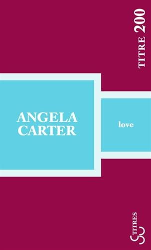 LOVE par Angela Carter