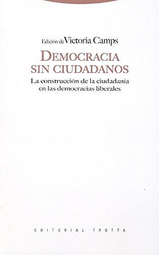 Democracia sin ciudadanos: La construcción de la ciudadanía en las democracias liberales (Estructuras y Procesos. Ciencias Sociales)