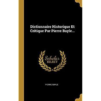 Dictionnaire Historique Et Critique Par Pierre Bayle...