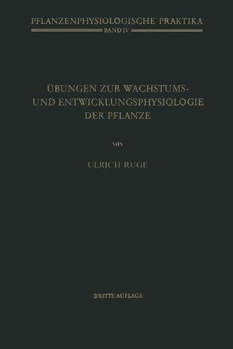 Übungen zur Wachstums- und Entwicklungsphysiologie der Pflanze (Pflanzenphysiologische Praktika) (German Edition)