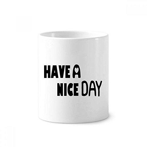 DIYthinker Englisch-Zitat Entwurf Nice Day Keramik Zahnbürste Stifthalter Tasse Weiß Cup 350ml Geschenk 9.6cm x 8.2cm hoch Durchmesser