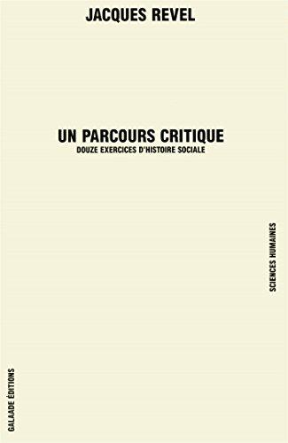 Un parcours critique par Jacques Revel