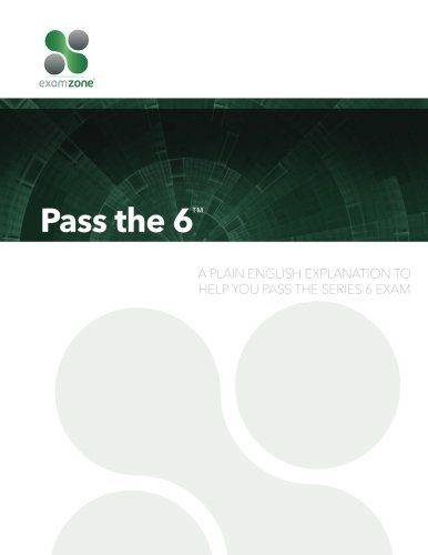 Pass The 6: A Plain English Explanation To Help You Pass The Series 6 Exam by Robert M. Walker (2016-01-05)