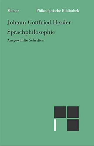Philosophische Bibliothek, Band 574: Johann Gottfried Herder Sprachphilosophie: Ausgewählte Schriften