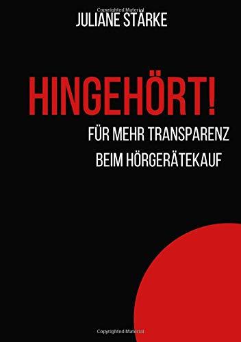HINGEHÖRT! Für mehr Transparenz beim Hörgerätekauf.: DER Ratgeber zu den Themen Hören und Hörgeräte. (Sport Hörgeräte)