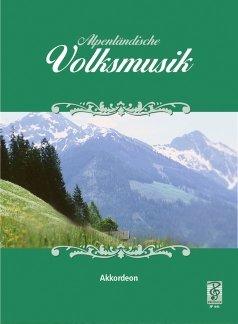 ALPENLAENDISCHE VOLKSMUSIK - arrangiert für Akkordeon [Noten / Sheetmusic] Komponist: DEUTSCH MAURER