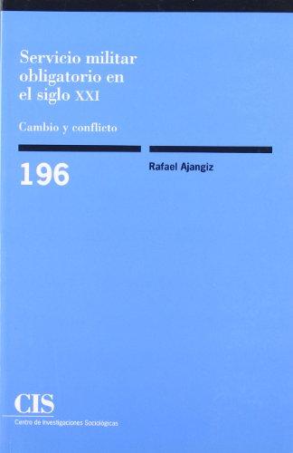 Servicio militar obligatorio en el siglo XXI: Cambio y conflicto (Monografías)